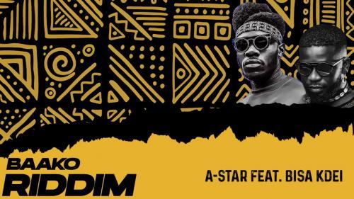 A-Star Ft. Bisa Kdei – Baako Riddim mp3 download