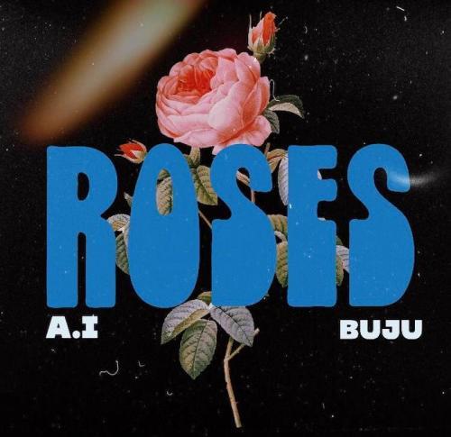 A.I Ft. Buju – Roses mp3 download