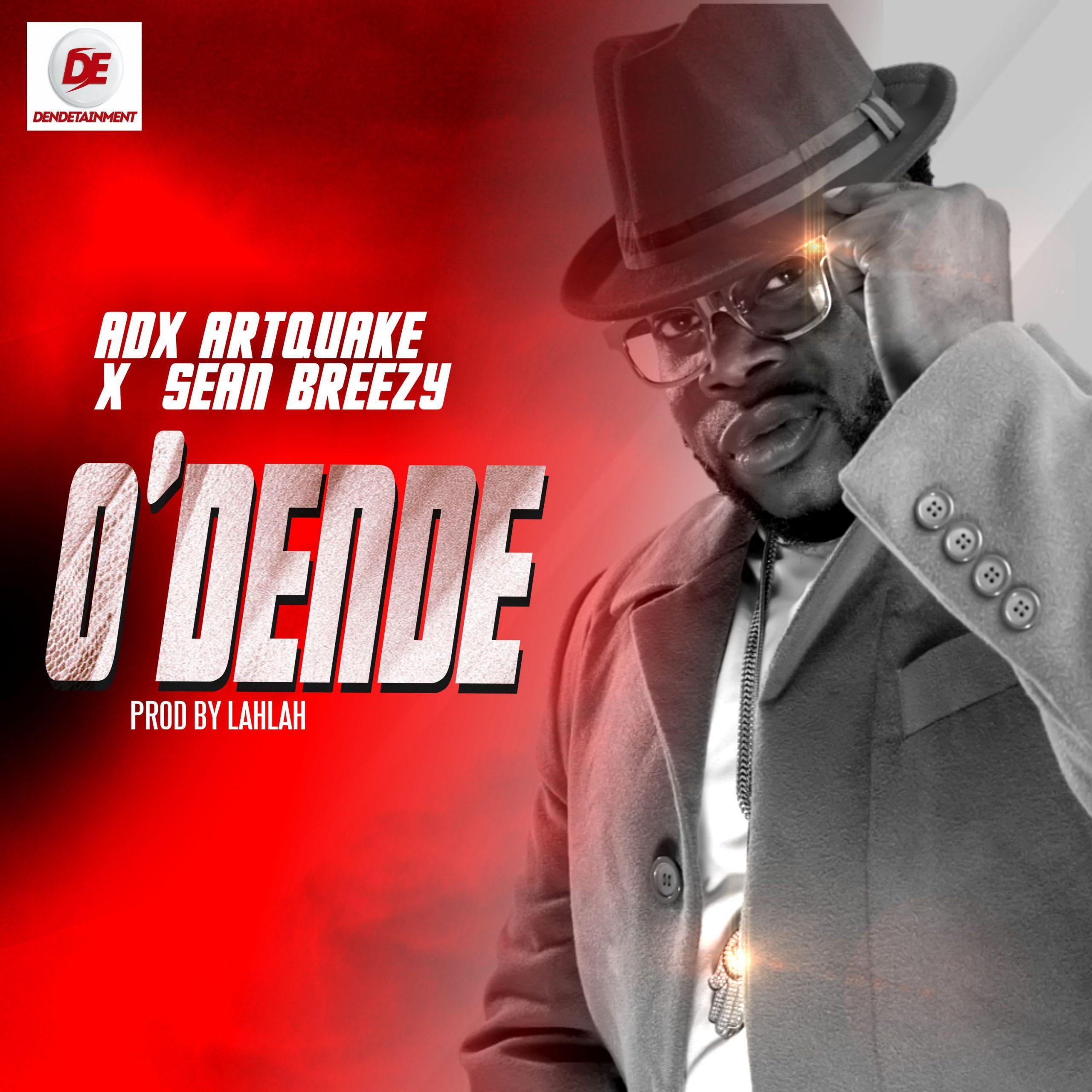 Adx Artquake x Sean Breezy – O'Dende mp3 download