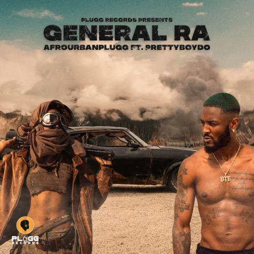 Afrourbanplugg – General Ra Ft. PrettyboyDO mp3 download