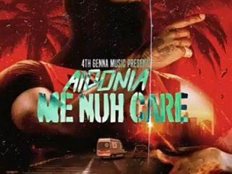 Aidonia – Me Nuh Care