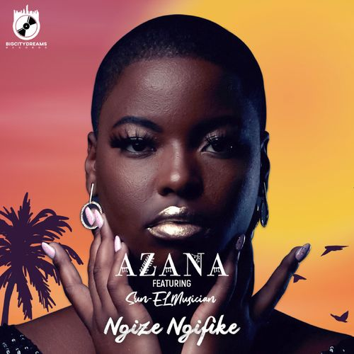 Azana – Ngize Ngifike Ft. Sun-EL Musician mp3 download