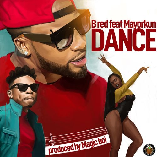 B-Red – Dance Ft. Mayorkun mp3 download