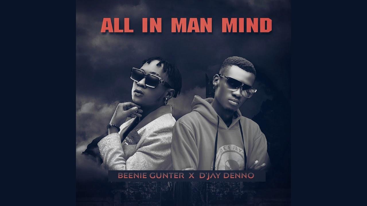 Beenie Gunter Ft. D'jay Denno – All In Man Mind mp3 download