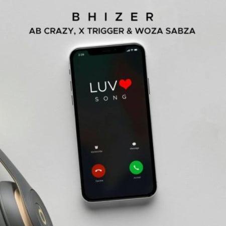 Bhizer – Luv Song Ft. Ab Crazy, Trigger, Woza Sabza mp3 download