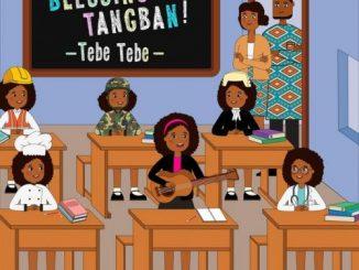Blessing Tangban – Tebe Tebe