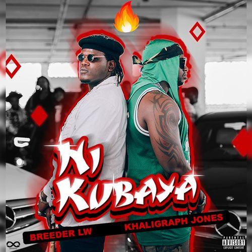 Breeder LW – Ni Kubaya Ft. Khaligraph Jones mp3 download
