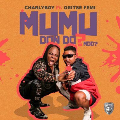Charly Boy Ft. Oritse Femi – Mumu Don Do (MDD?) mp3 download