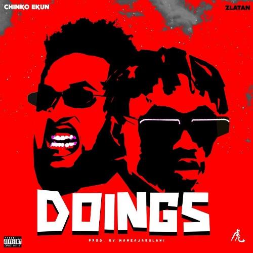 Chinko Ekun – Doings Ft. Zlatan mp3 download