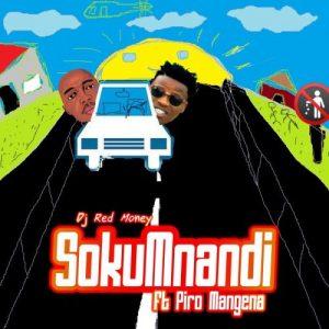 DJ Red Money Ft. Piro Mangena – Sokumnandi mp3 download