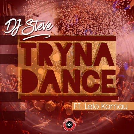DJ Steve – Tryna Dance Ft. Lelo Kamau mp3 download