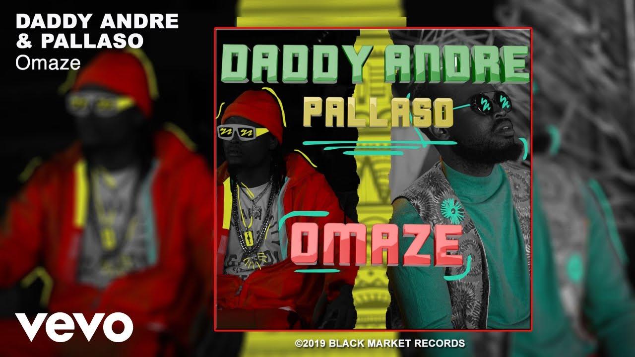 Daddy Andre Ft. Pallaso – Omaze mp3 download