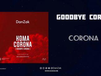 DanZak – Koma Corona (Goodbye Corona)