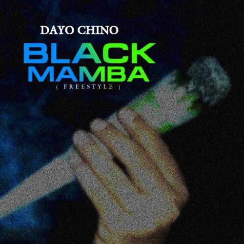 Dayo Chino Ft. Chabba – Black Mamba (Freestyle) mp3 download