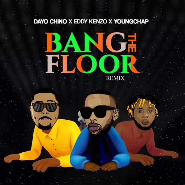 Dayo Chino Ft. Eddy Kenzo, YoungChap – Bang The Floor (Remix) mp3 download