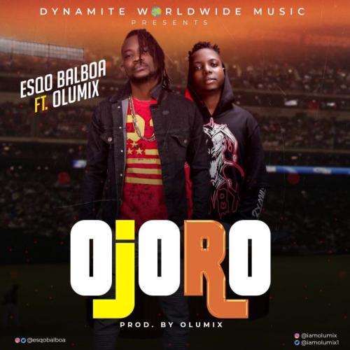 Esqo Balboa Ft. Olumix – Ojoro (Foul Play) mp3 download