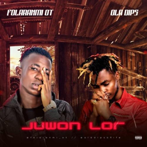 Folaranmi OT Ft. Oladips – Juwon Lor mp3 download