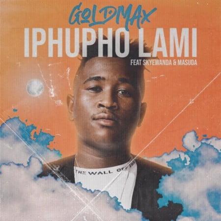 GoldMax – Iphupho Lami Ft. Skye Wanda, Masuda mp3 download