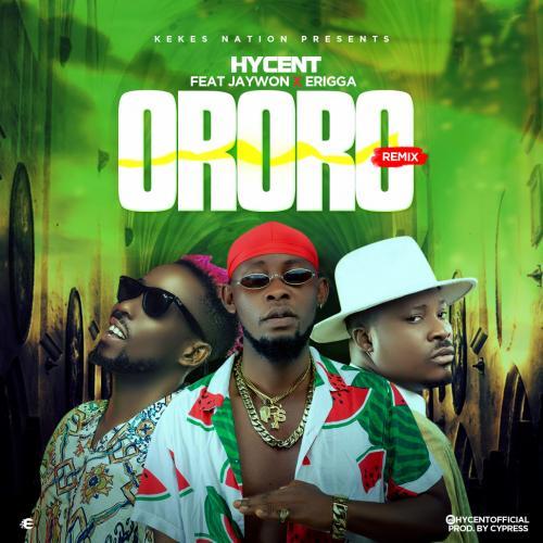 Hycent – Ororo (Remix) Ft. Jaywon & Erigga mp3 download