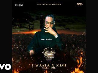 I Waata Ft. Mimi – One Time