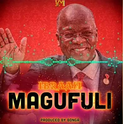 Ibraah – Magafuli mp3 download