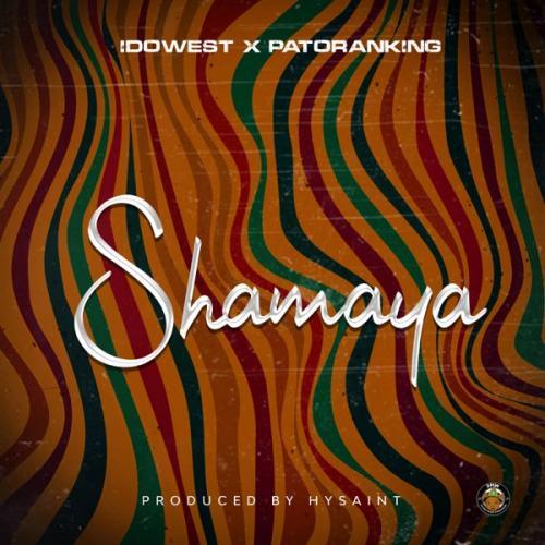 Idowest – Shamaya Ft. Patoranking mp3 download