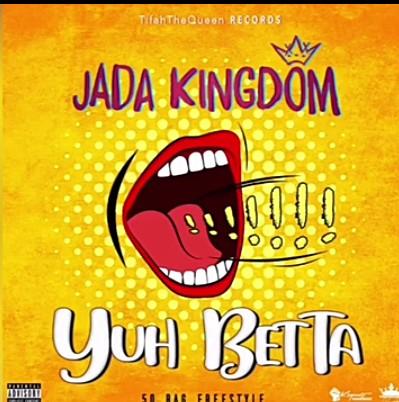 Jada Kingdom – Yuh Betta (50 Bag Freestyle) mp3 download
