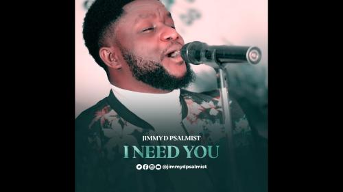 Jimmy D Psalmist – I Need You  mp3 download
