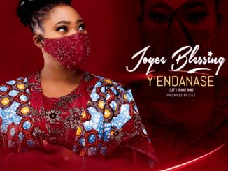 Joyce Blessing – Y'Endanase