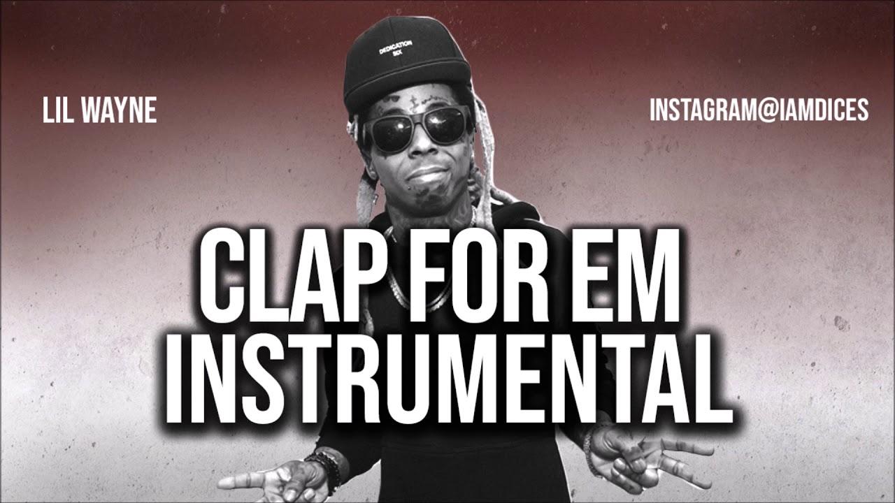 Lil Wayne – Clap For Em (Instrumental) mp3 download