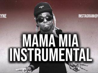 Lil Wayne – Mama Mia (Instrumental) mp3 download