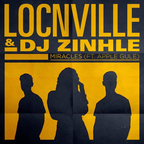Locnville & DJ Zinhle – Miracles Ft. Apple Gule mp3 download