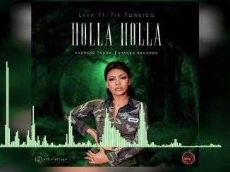 Lyyn Ft. Fik Fameica – Holla Holla