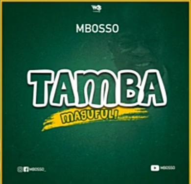 Mbosso – Tamba Magufuli mp3 download