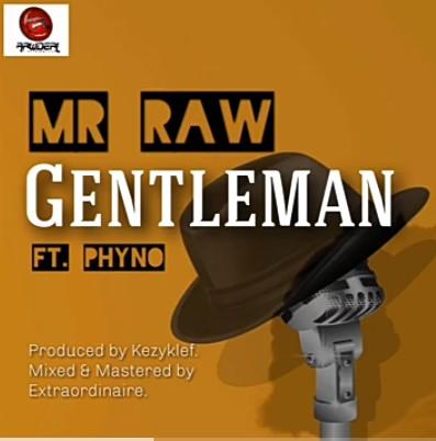 Mr Raw Ft. Phyno – Gentleman mp3 download