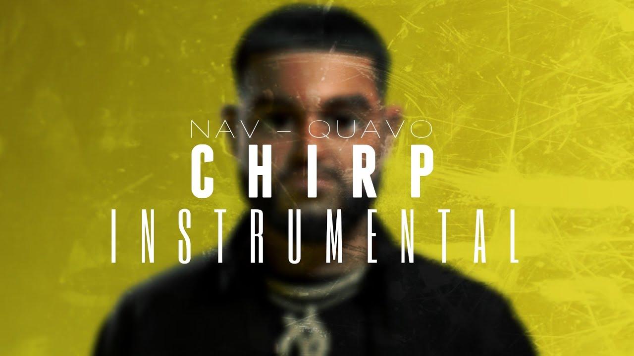 NAV Ft. Quavo – Chirp (Instrumental) download