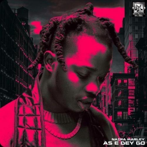 Naira Marley – As E Dey Go mp3 download