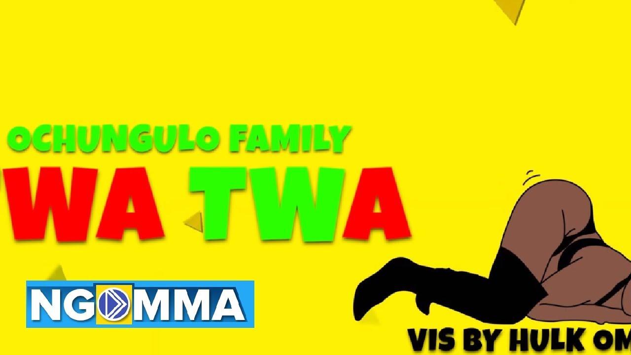 Ochungulo Family – Twa Twa Ft. Nellythegoon, Dmore & Benzema mp3 download