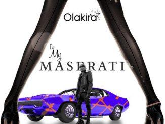 Olakira – In My Maserati (Audio + Video)