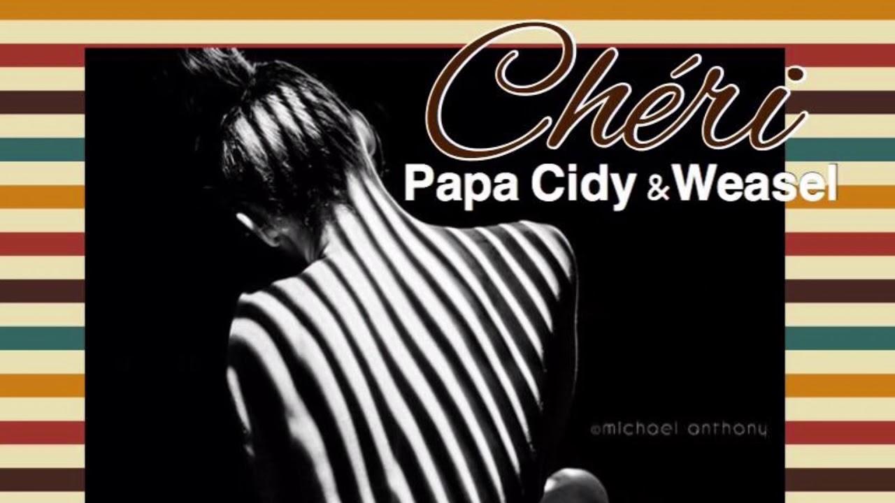 Papa Cidy x Weasel – Cheri mp3 download