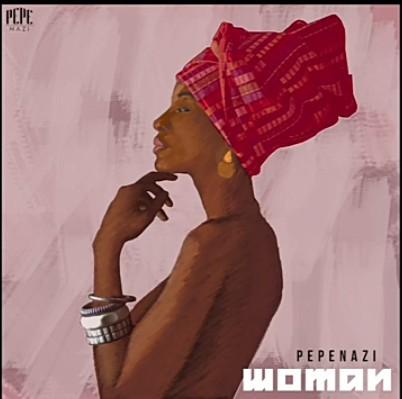 Pepenazi – Woman mp3 download