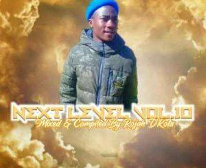 Rojah D'kota – Next level Vol. 10