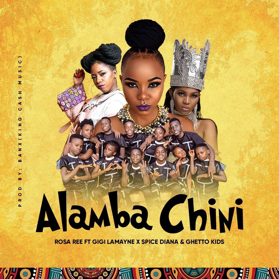 Rosa Ree Ft. Gigi Lamayne, Spice Diana, Ghetto Kids – Alamba CHINI mp3 download