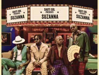 Sauti Sol – Suzanna [Audio + Video]