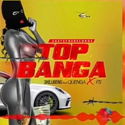 Skillibeng – Top Banga Ft. Quenga & Fs mp3 download