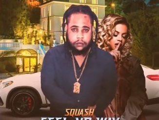 Squash – Feel No Way