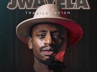 Thabiso Lavish – Jwayela