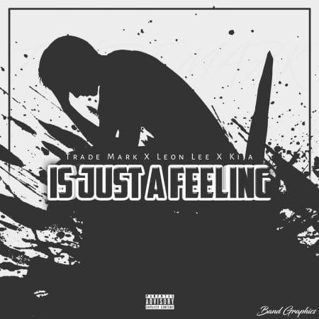 Trademark – Is Just A Feeling Ft. Leon Lee, Kija mp3 download