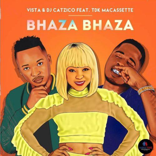 Vista & DJ Catzico – Bhaza Bhaza Ft. TDK Macassette mp3 download