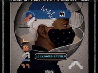 Vusinator – Lockdown Anthem Ft. Jobe London, Jadenfunky, Baby